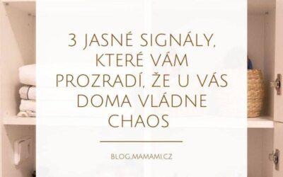 3 signály, díky kterým vzniká doma chaos